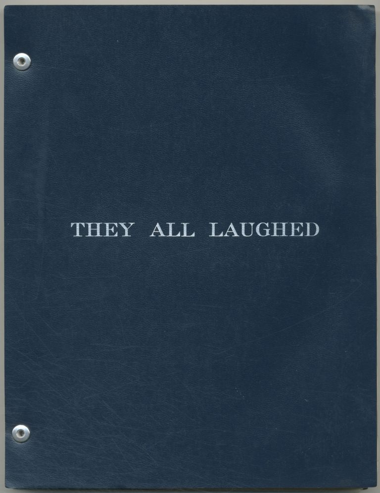 (Screenplay): They All Laughed. Peter BOGDANOVICH.