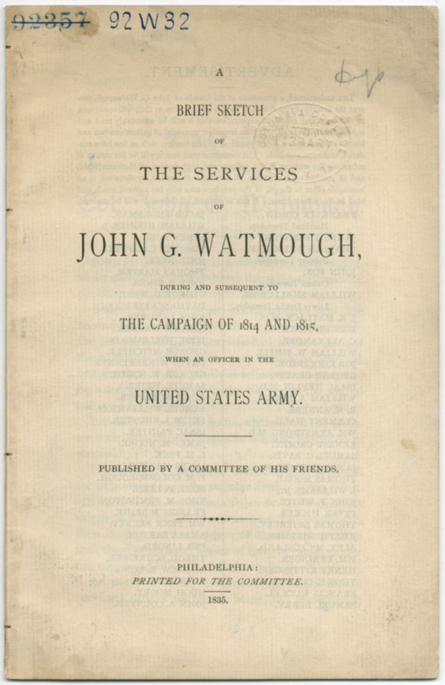 A Brief Sketch of the Services of John G. Watmough, During and Subsequent to the Campaign of 1814 and 1815, when an Officer in the United States Army. Published by a Committee of his Friends