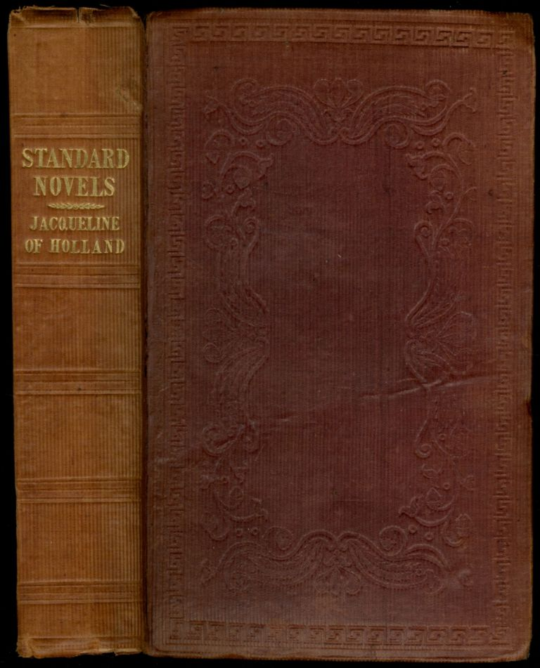 Jacqueline of Holland. A Historical Tale. Thomas Colley GRATTAN.