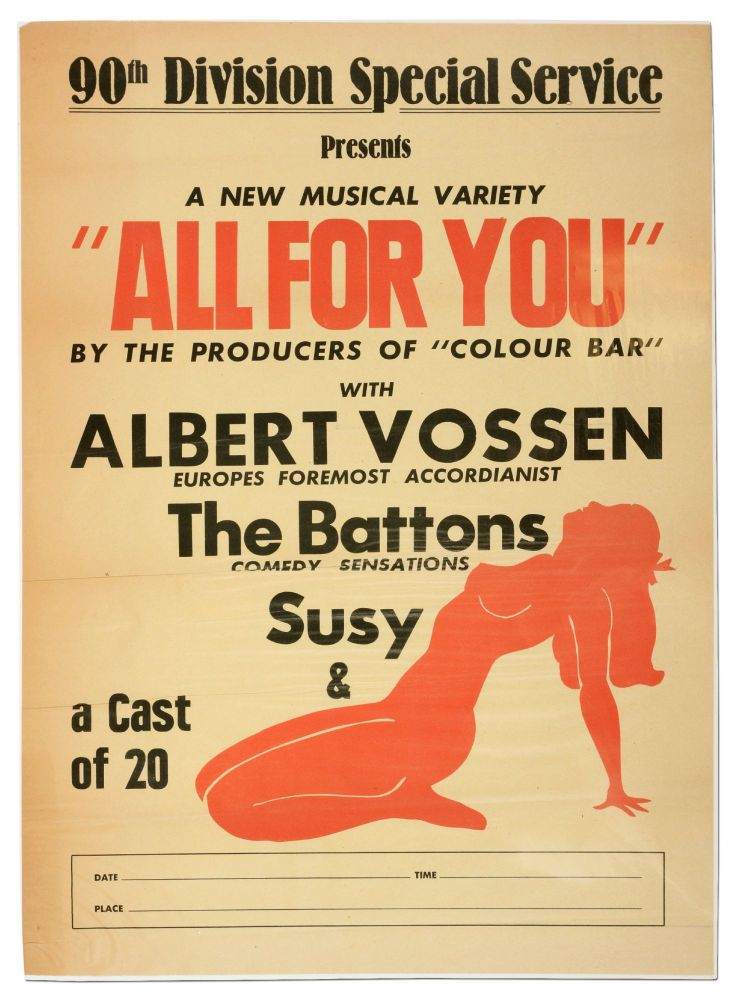 "Broadside]: 90th Division Special Service Presents A New Musical Variety ""All For You"" by the..."
