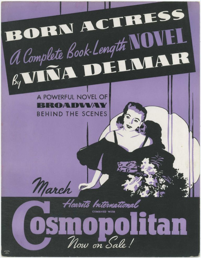 (Broadside): Cosmopolitan. Born Actress. A Complete Book-length Novel by Vina Delmar. A Powerful Novel of Broadway Behind the Scenes