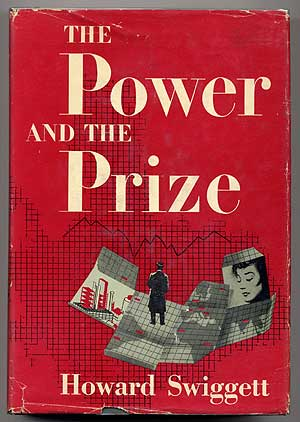 The Power and the Prize. Howard SWIGGETT.