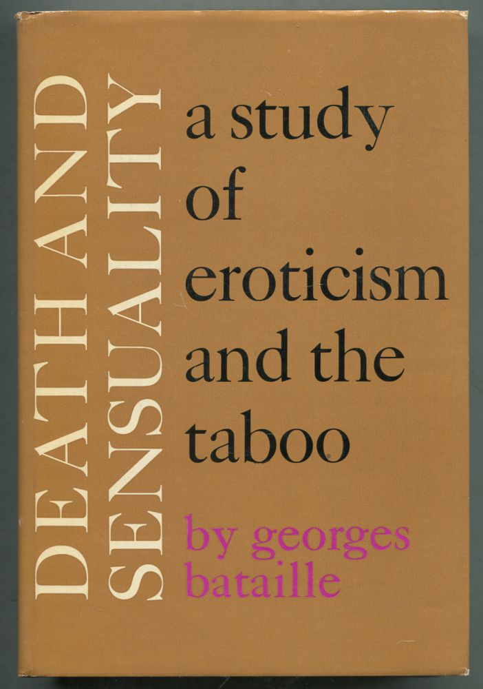 Death and Sensuality: A Study of Eroticism and the Taboo. Georges BATAILLE.