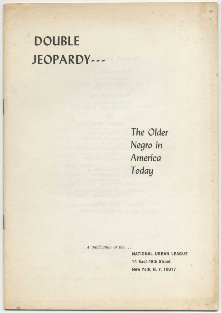 Double Jeopardy: The Older Negro in America Today