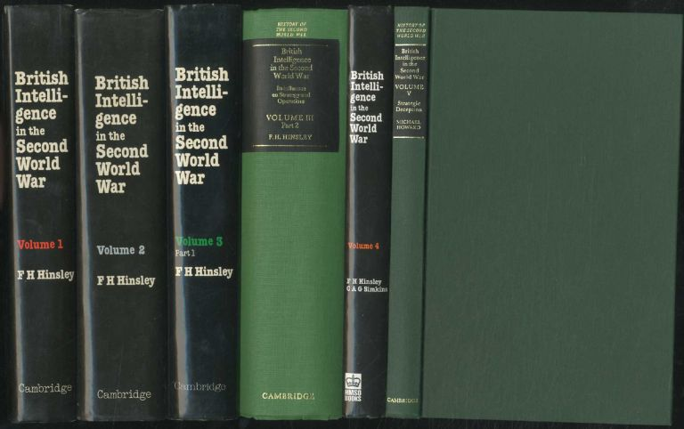 British Intelligence in the Second World War: [Complete with Five Volumes in Six Parts]