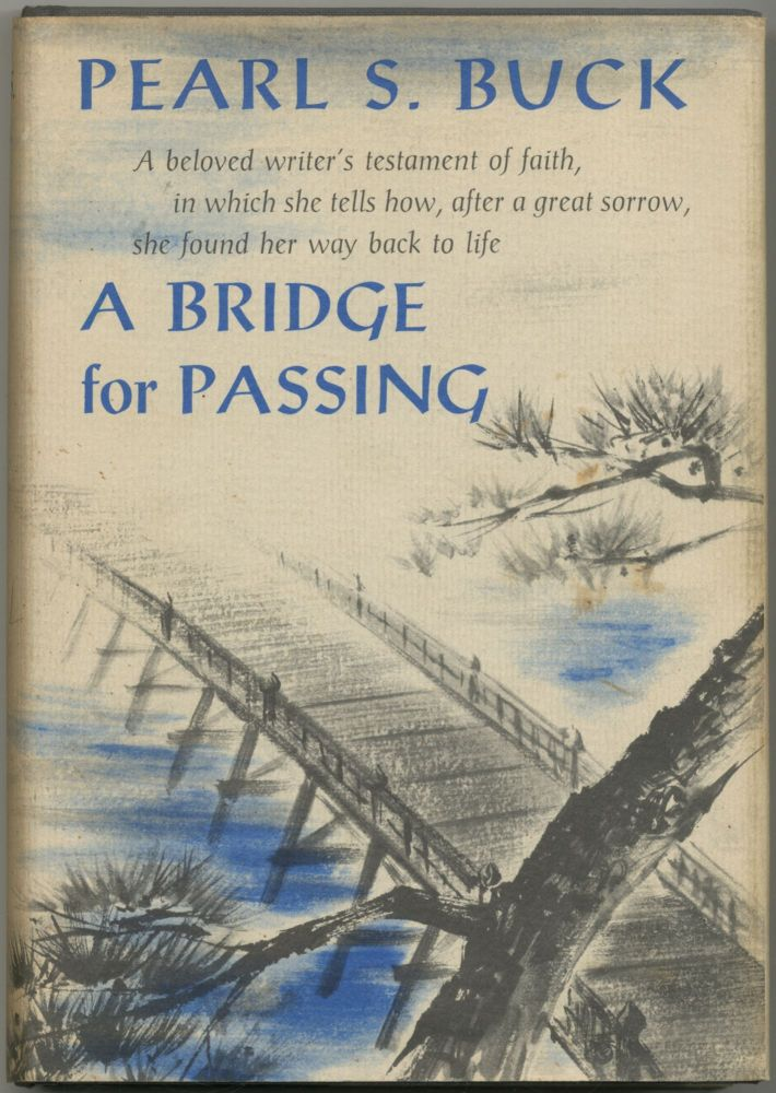 A Bridge for Passing. Pearl S. BUCK.