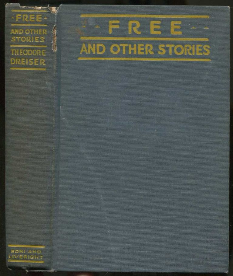 Free and Other Stories. Theodore DREISER.