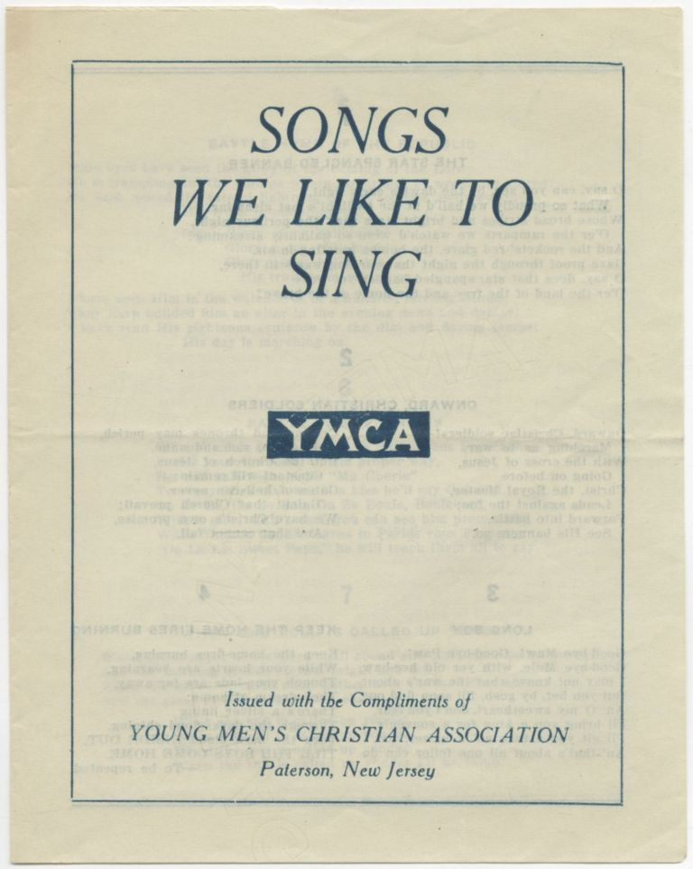 Songs We Like To Sing. YMCA. Issued with the Compliments of the Young Men's Christian Association Paterson, New Jeresy