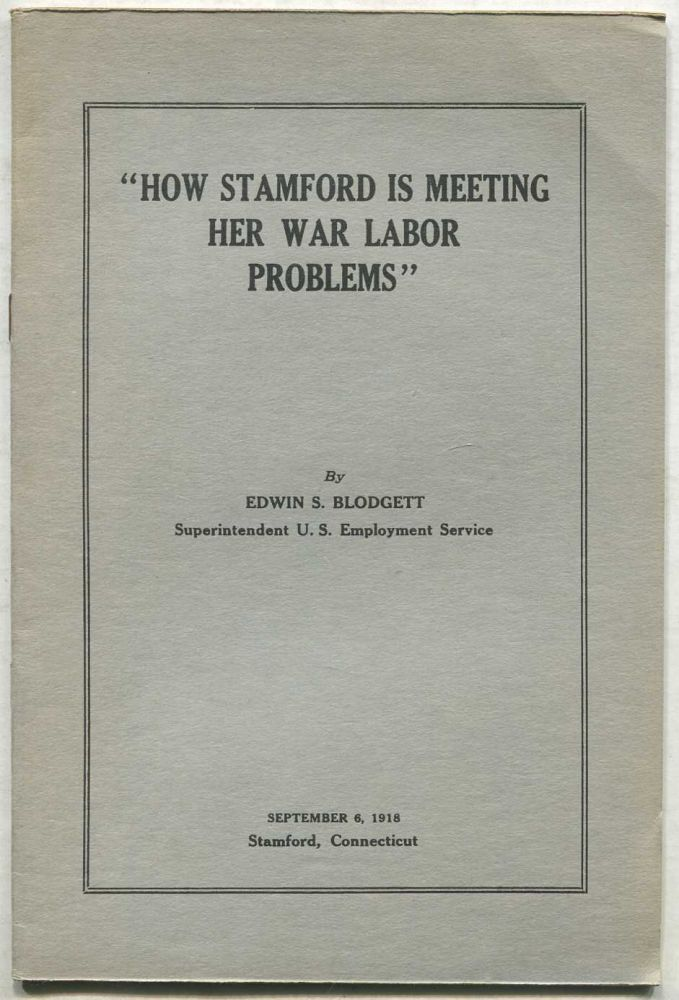 How Stamford is Meeting Her War Labor Problems (September 6, 1918)