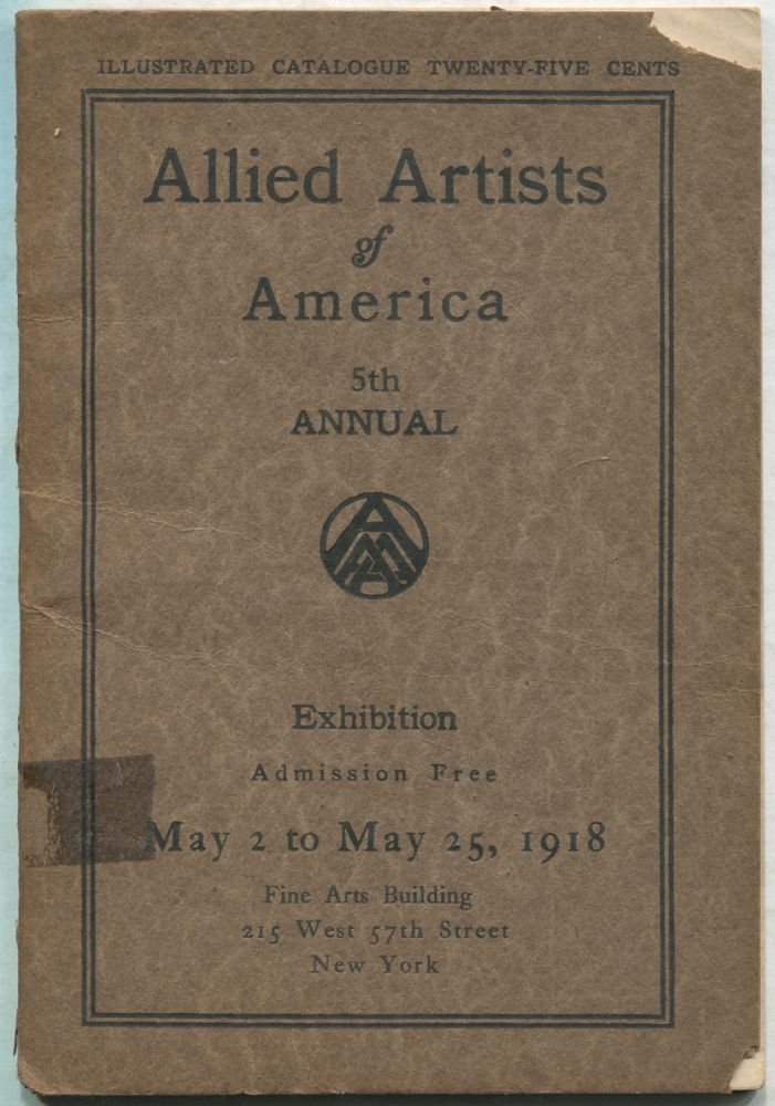 Allied Artists of America: 5th Annual Exhibition, May 2 to May 25, 1918