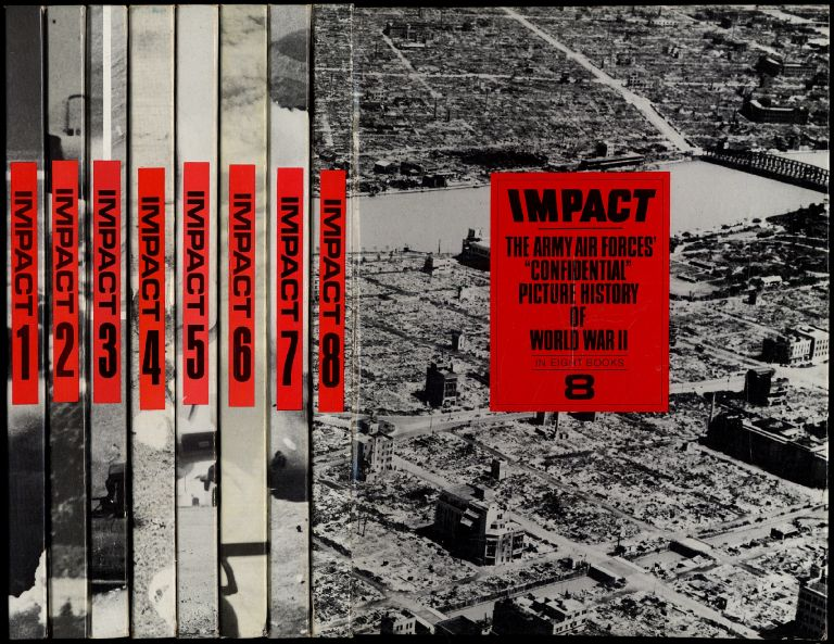 """Impact: The Army Air Forces' """"Confidential"""" Picture History of World War II in 8 Volumes"""