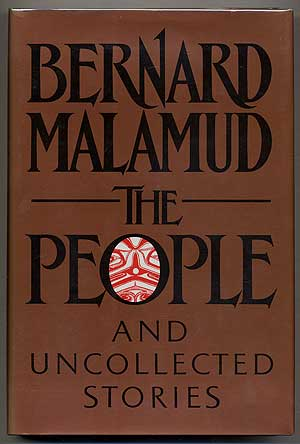 The People and Uncollected Stories. Bernard MALAMUD.