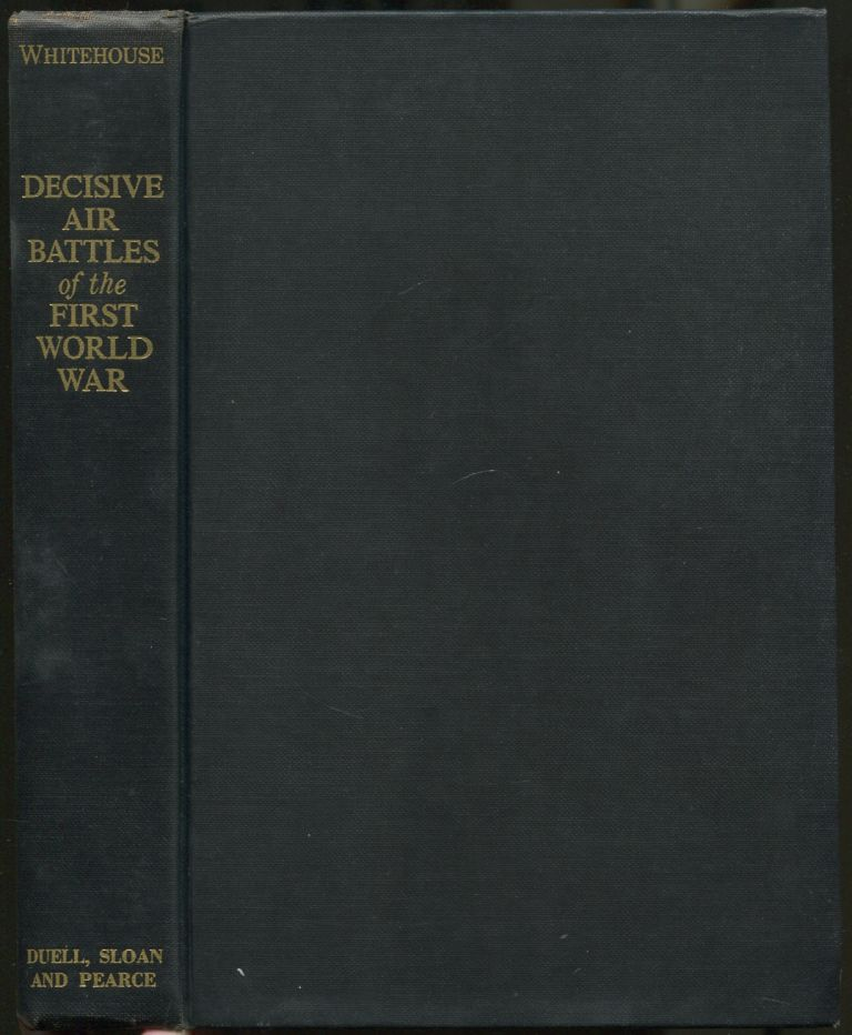 Decisive Air Battles of the First World War. Arch WHITEHOUSE.