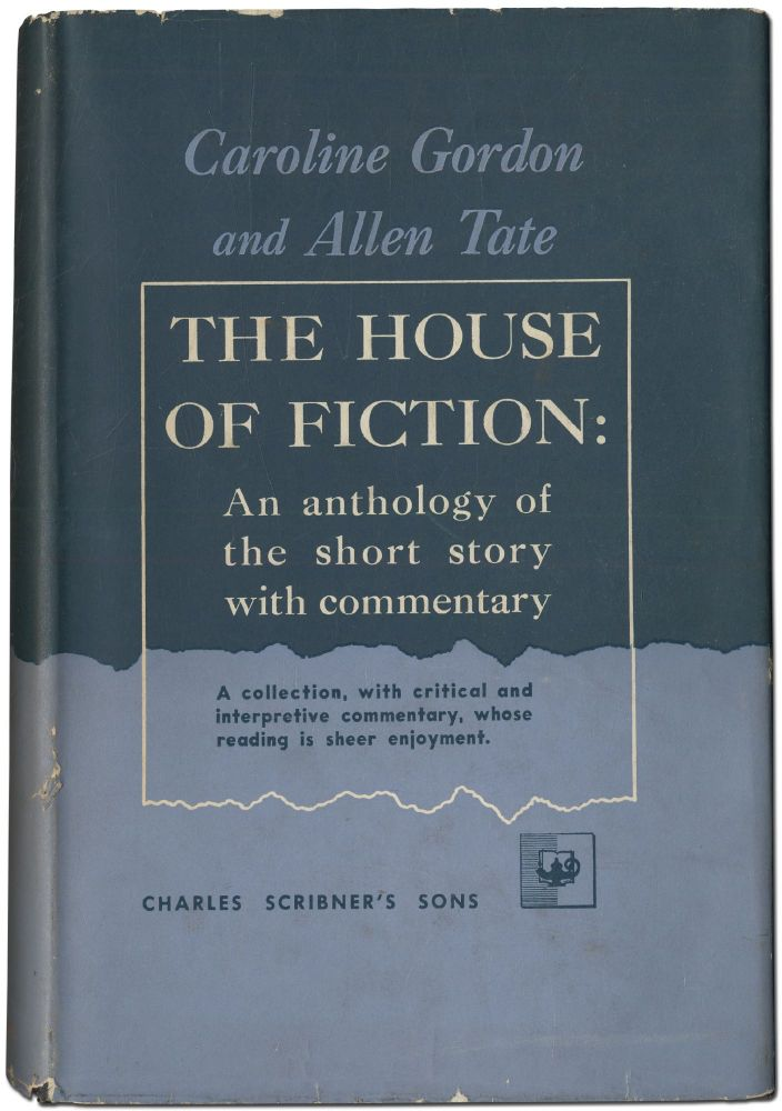 The House of Fiction: An Anthology of the Short Story with Commentary. Caroline GORDON, Allen Tate.