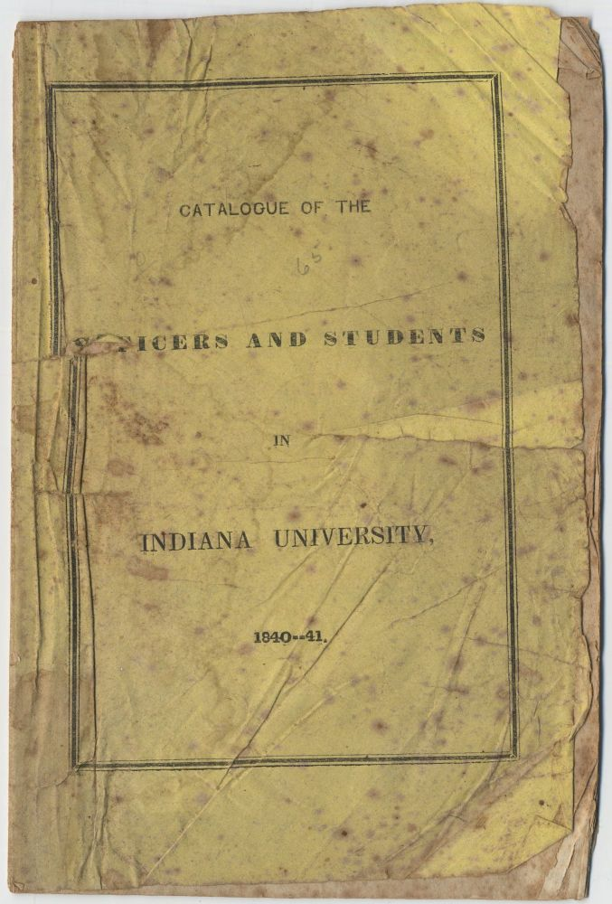 Catalogue of the Officers and Students in Indiana University 1840-1