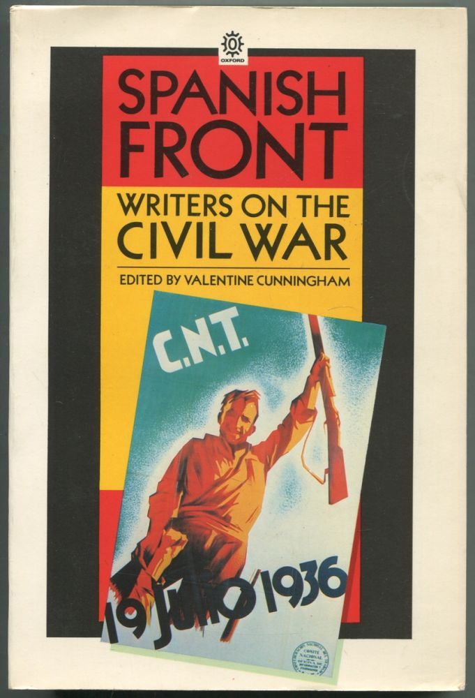 Spanish Front: Writers on the Civil War. Valentine CUNNINGHAM.