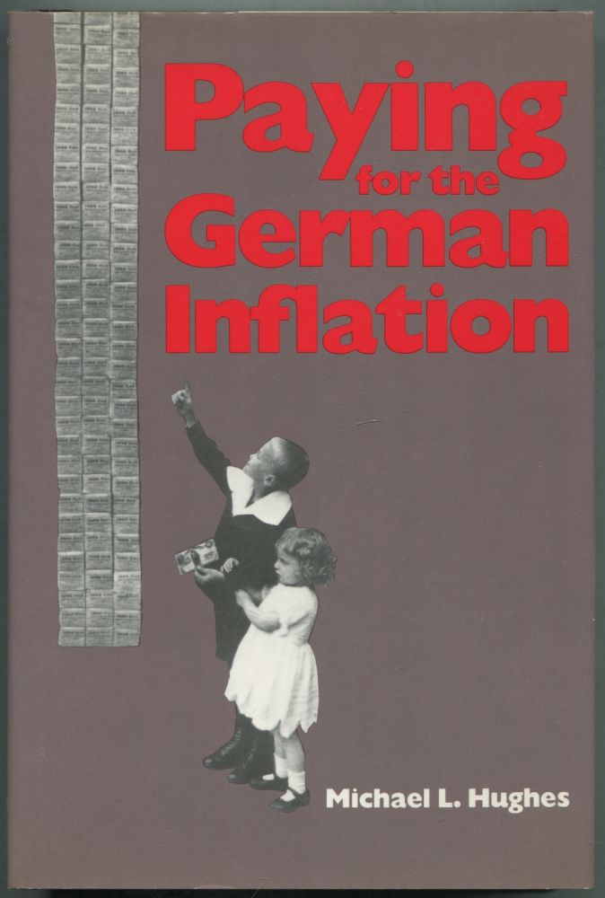 Paying for the German Inflation. Michael L. HUGHES.