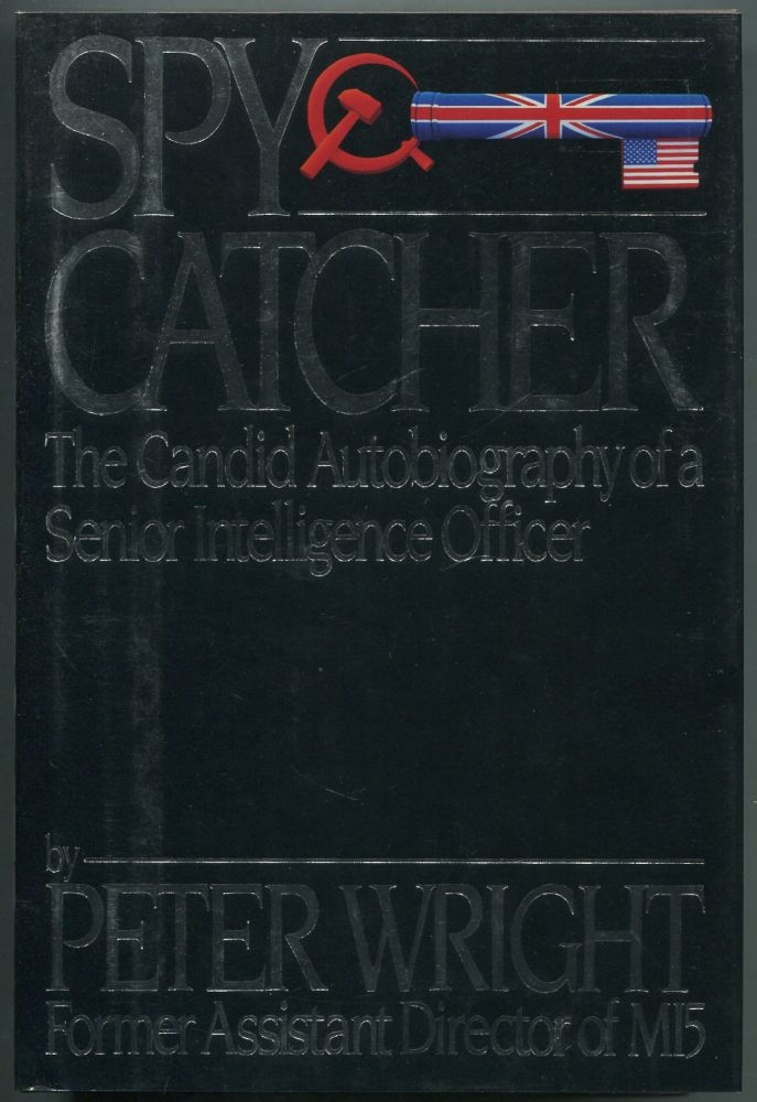 Spy Catcher: The Candid Autobiography of a Senior Intelligence Officer. Peter WRIGHT, Paul Greengrass.