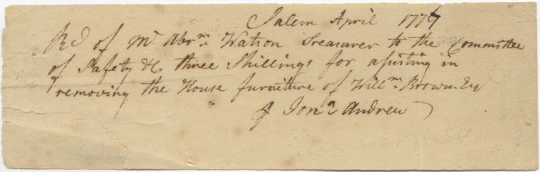 Holograph Receipt for removing furniture from the House of a Royalist. Salem, Massachusetts, 1777. Jonathan ANDREW.