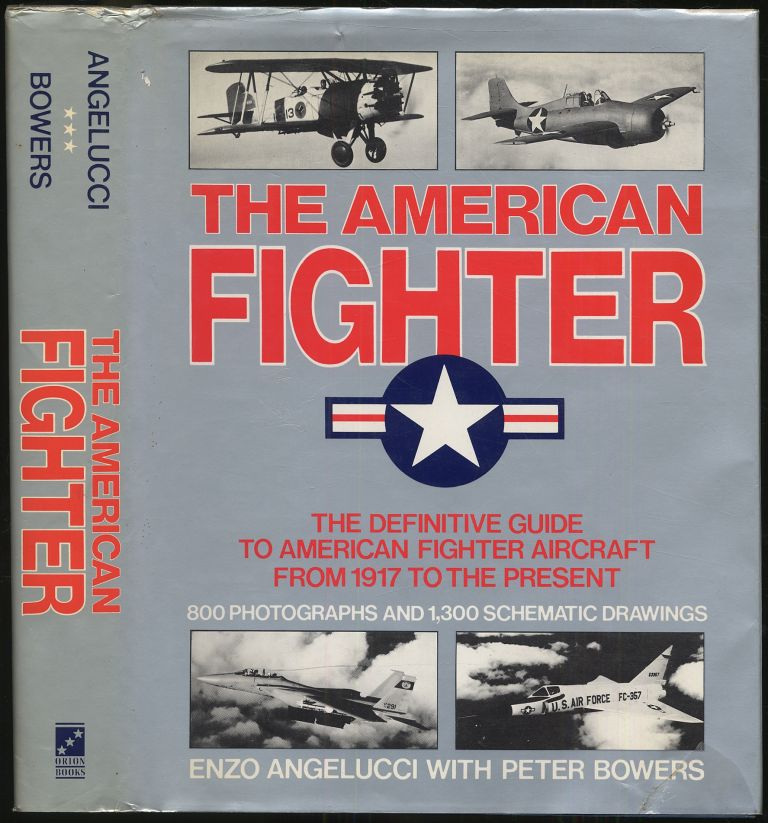 The American Fighter. Enzo ANGELUCCI, Peter M. Bowers.