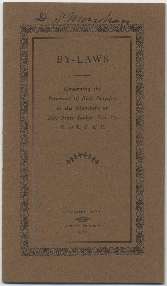 By-Laws Governing the Payment of Sick Benefits to the Members of Bay State Lodge, No. 73, B. of L.F. & E.