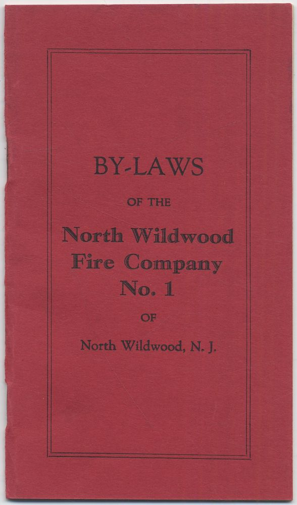 By-Laws of the North Wildwood Fire Company No. 1 of North Wildwood, N.J.