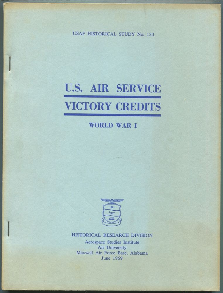 U.S. Air Service Victory Credits: World War I: USAF Historical Study No. 133
