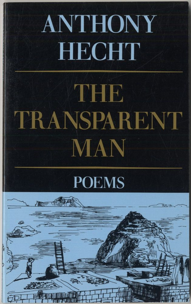 The Transparent Man. Anthony HECHT.
