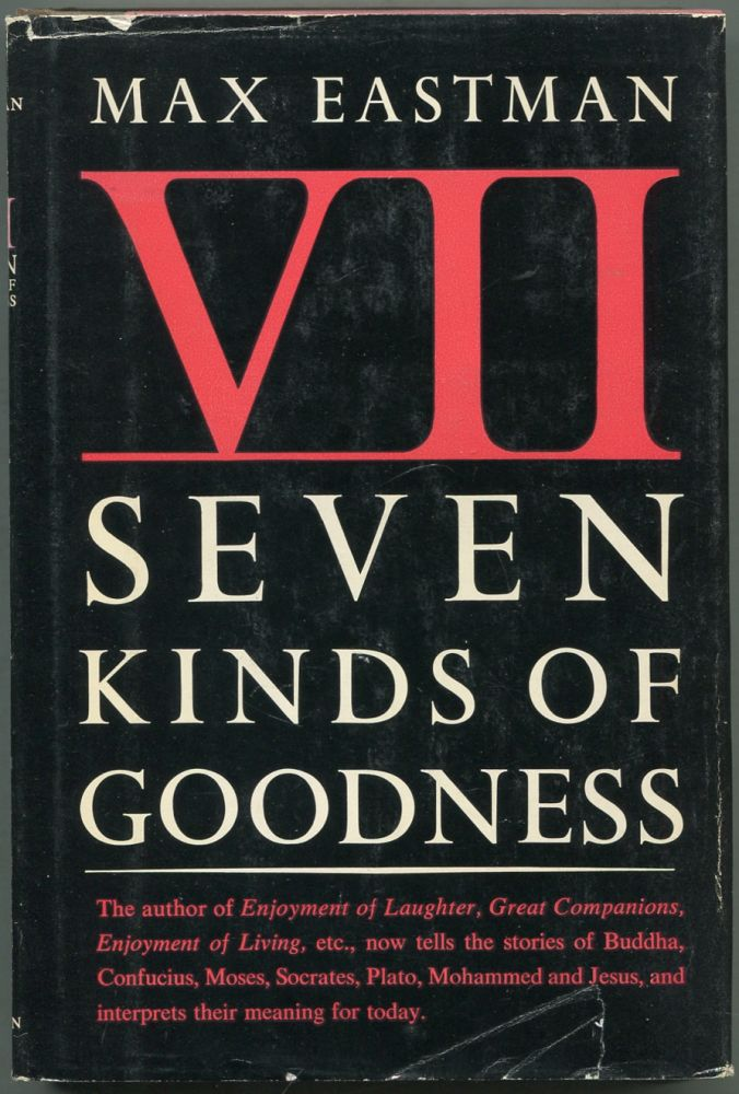 Seven Kinds of Goodness. Max EASTMAN.