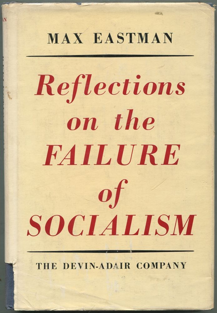 Reflections on The Failure of Socialism. Max EASTMAN.