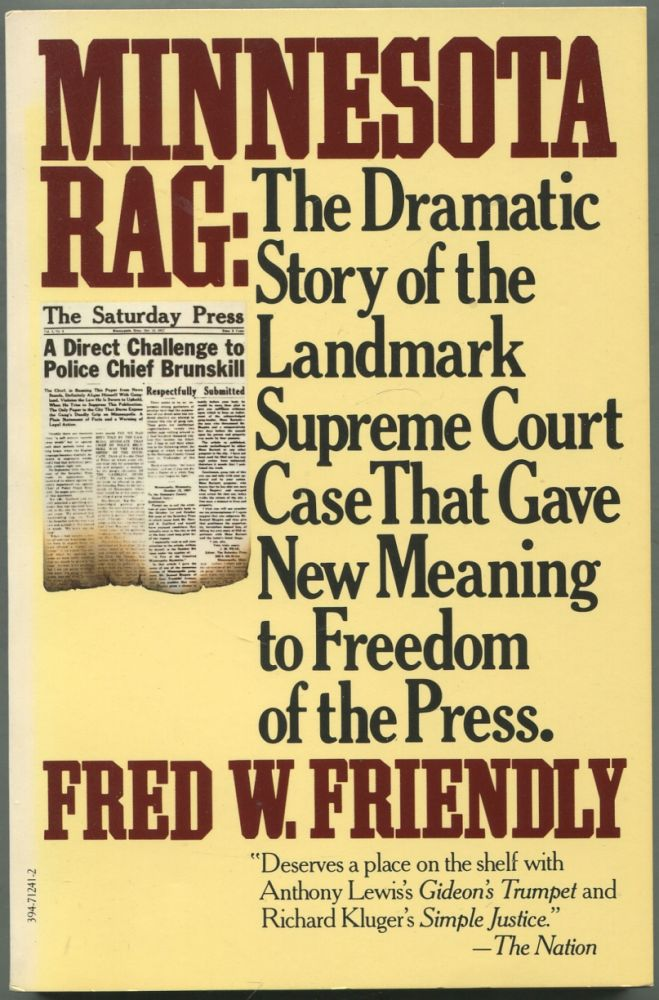 Minnesota Rag: The Dramatic Story of the Landmark Supreme Court Case That Gave New Meaning to Freedom of the Press. Fred W. FRIENDLY.