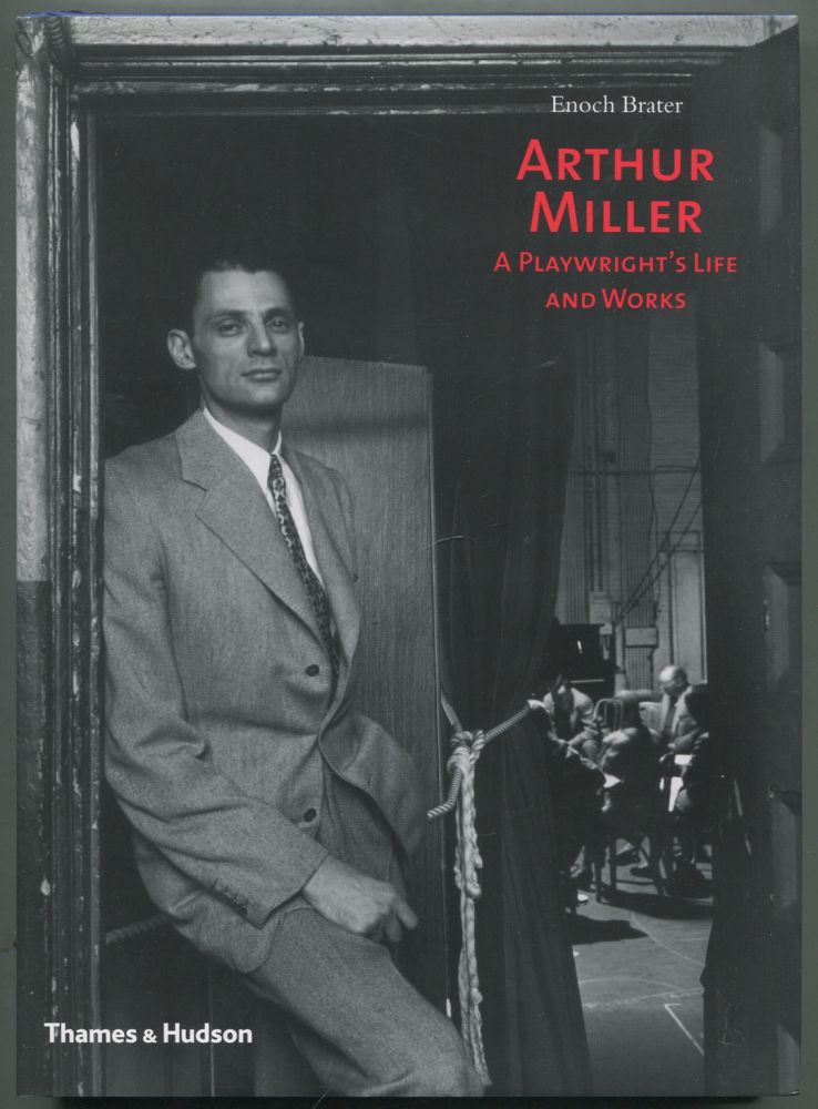 Arthur Miller: A Playwright's Life and Works. Enoch BRATER.