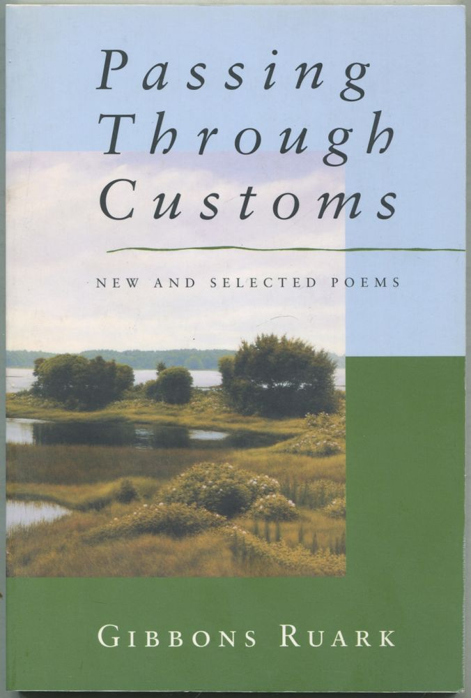 Passing Through Customs: new and selected poems. Gibbons RUARK.
