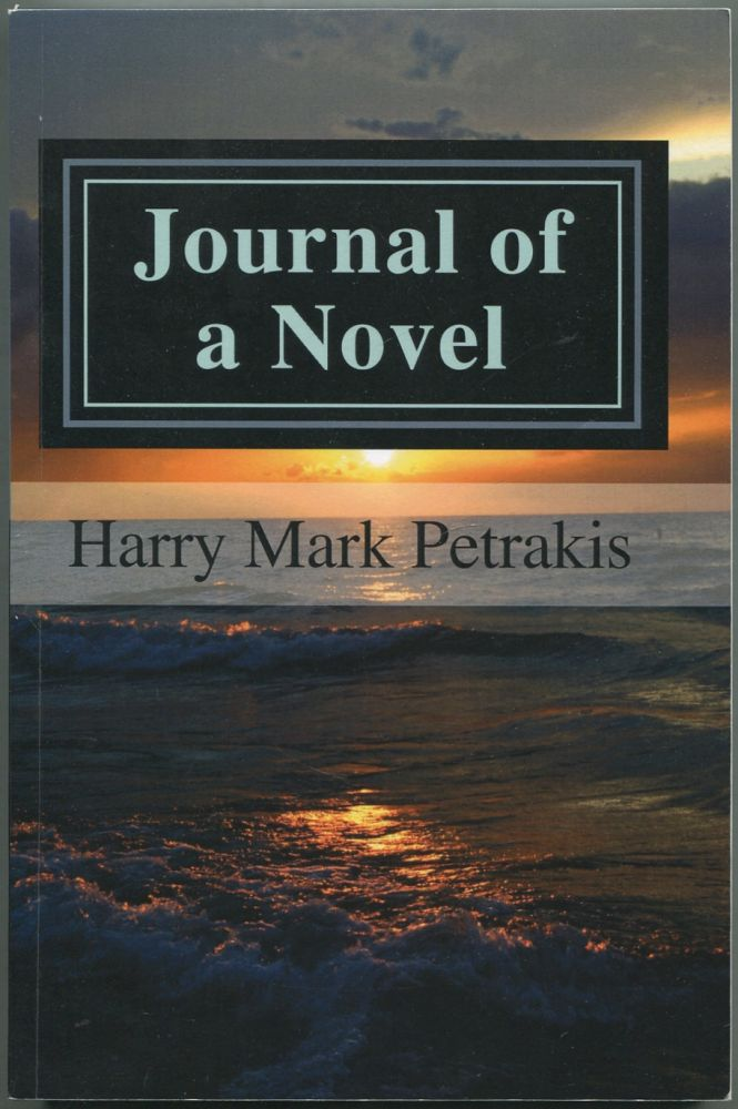 Journal of a Novel. Harry Mark PETRAKIS.