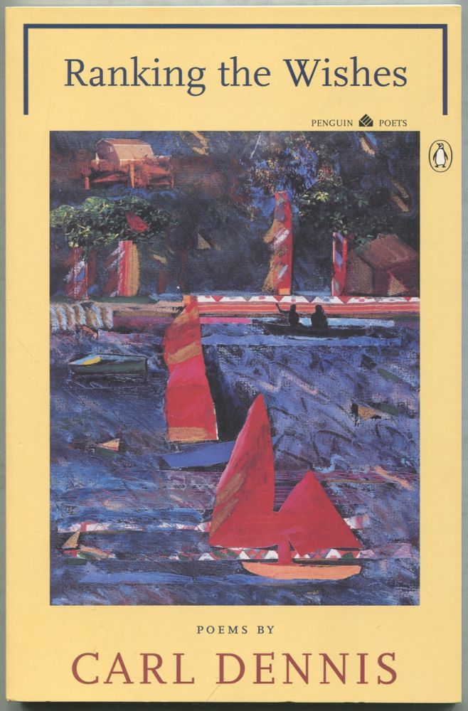 Ranking the Wishes (Penguin Poets). Carl DENNIS.