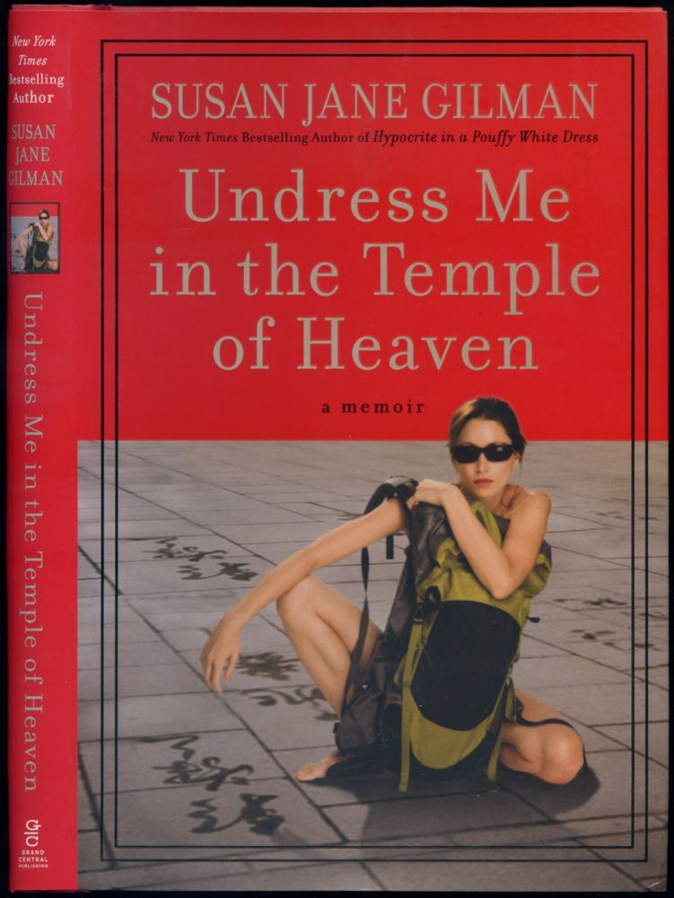 Undress Me in the Temple of Heaven. Susan Jane GILMAN.