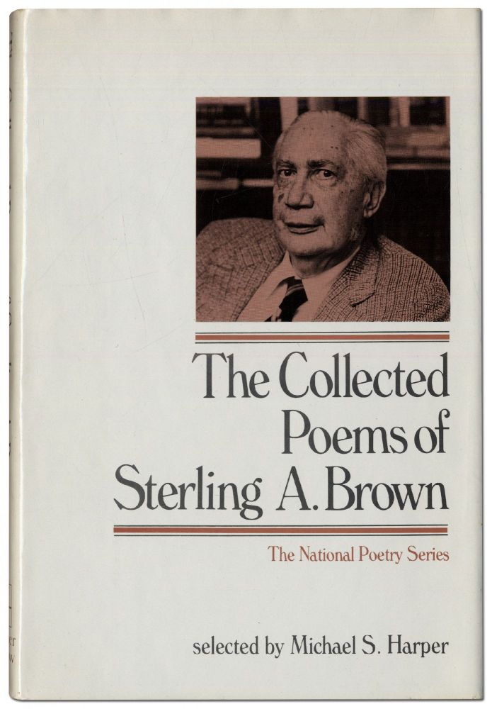 The Collected Poems of Sterling Brown. Sterling A. BROWN.