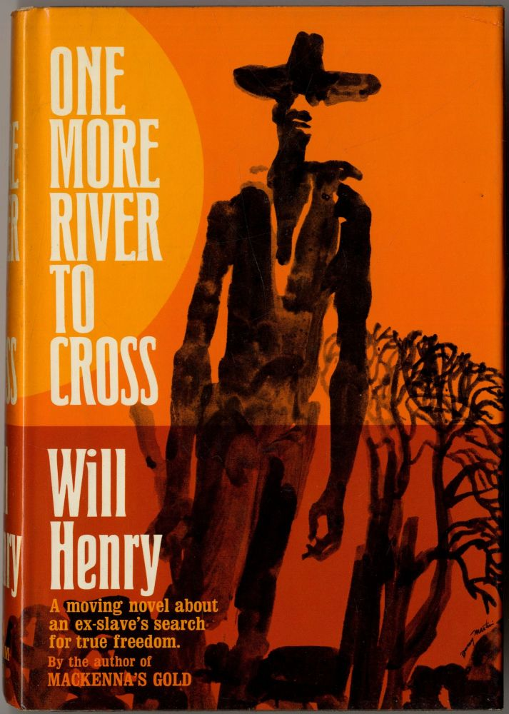One More River to Cross: The Life and Legend of Isom Dart. Will HENRY.