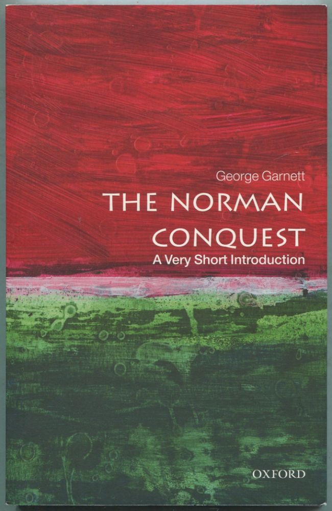 The Norman Conquest: A Very Short Introduction. George GARNETT.