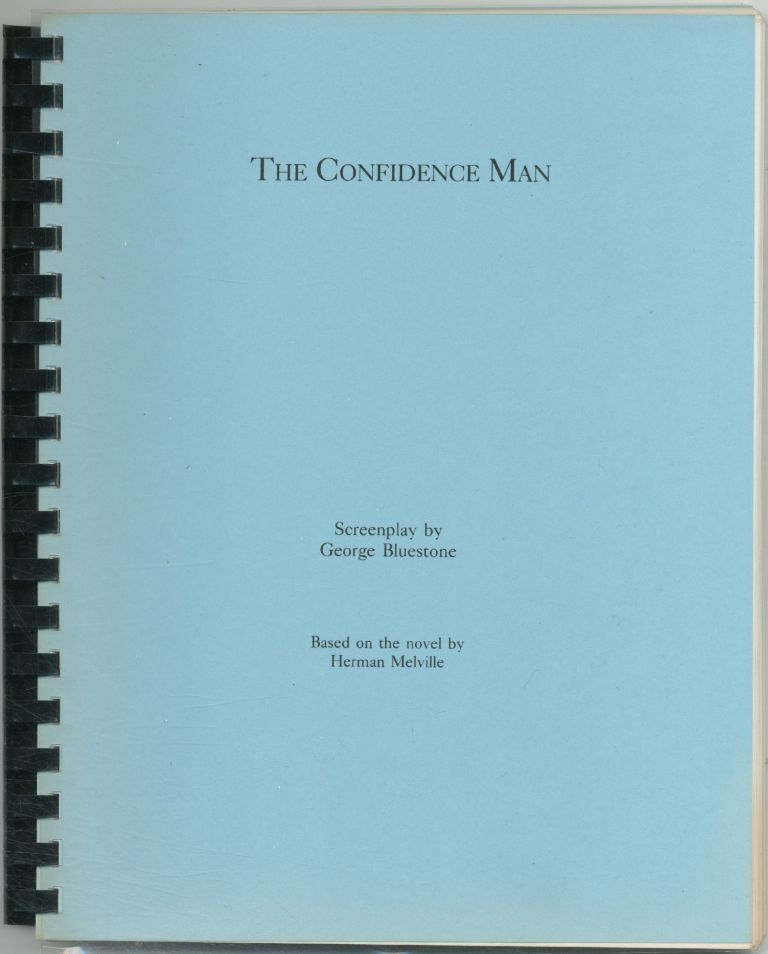 [Screenplay]: The Confidence Man [with] Proposal. George BLUESTONE, Herman MELVILLE.