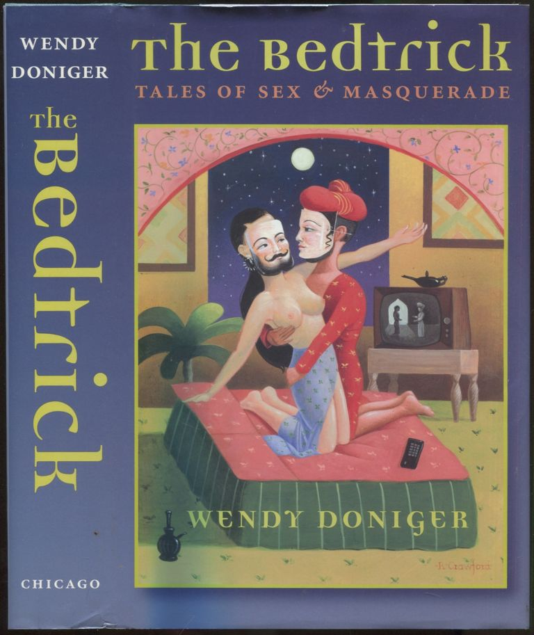 The Bedtrick: Tales of Sex and Masquerade. Wendy DONIGER.
