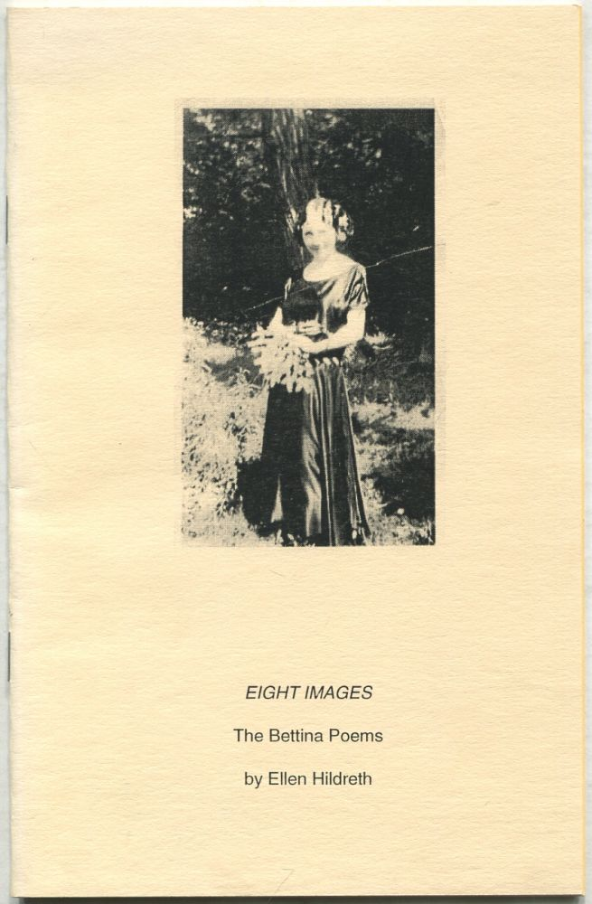 Eight Images: The Bettina Poems. Ellen HILDRETH.