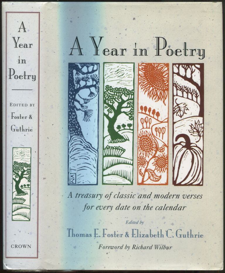 A Year in Poetry: A Treasury of Classic and Modern Verses for Every Date on the Calendar. Thomas E. FOSTER, Elizabeth C. Guthrie.