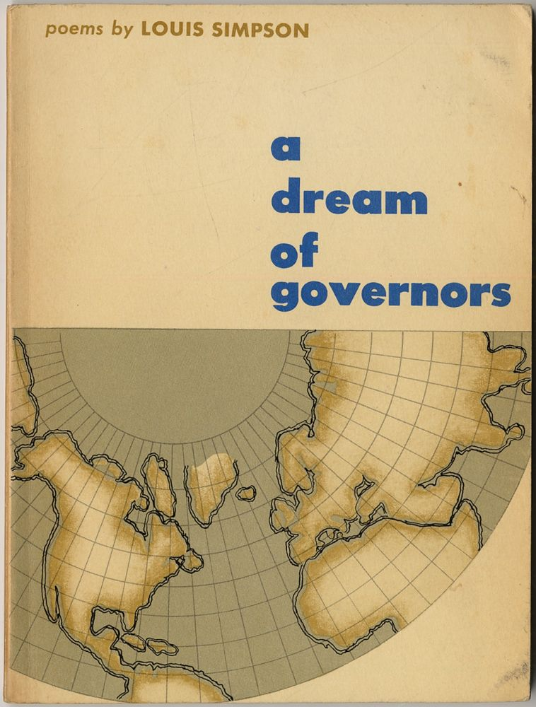 A Dream of Governors: Poems. Louis SIMPSON.