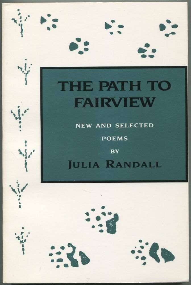 The Path to Fairview: New and Selected Poems. Julia RANDALL.