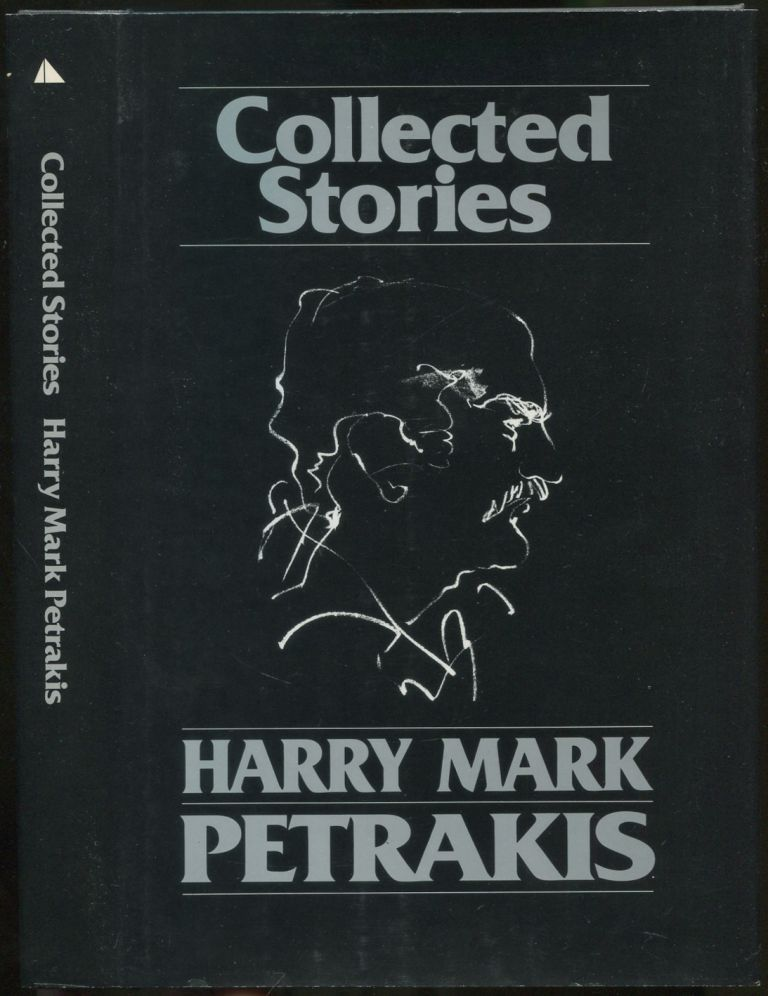 Collected Stories. Harry Mark PETRAKIS.