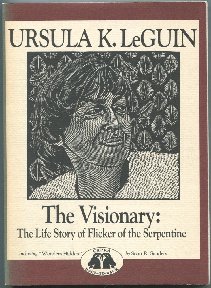 The Visionary: The Life Story of Flicker of the Serpentine / Wonder Hidden: Audobon's Early Years. Ursula K. / Scott R. Sanders LEGUIN.