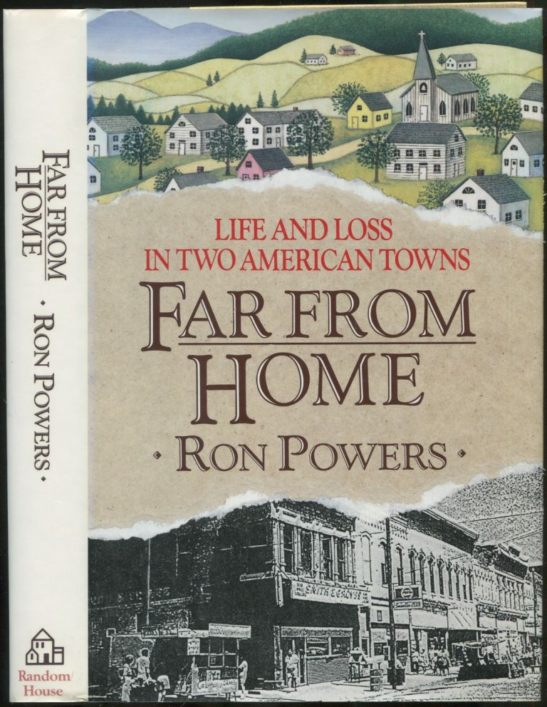 Far From Home: Life and Loss in Two American Towns. Ron POWERS.