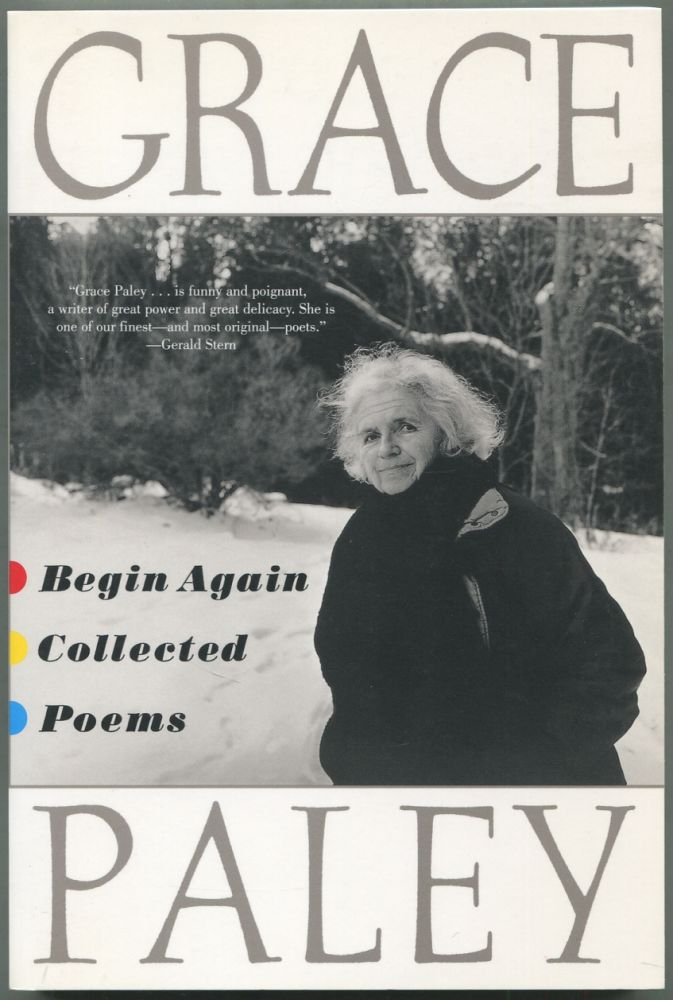 Begin Again: Collected Poems. Grace PALEY.