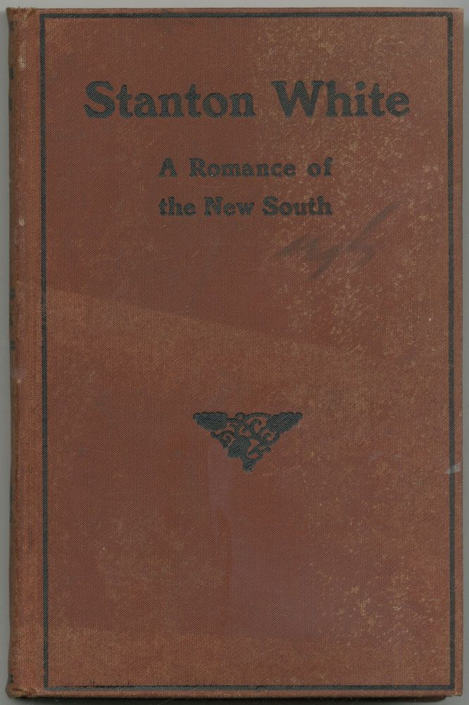 Stanton White: A Romance of the New South. Asa Zadel HALL.